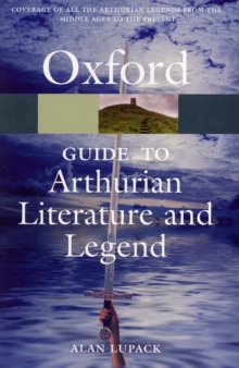 The Oxford Guide to Arthurian Literature and Legend, Paperback Book