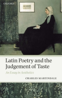 Latin Poetry and the Judgement of Taste : An Essay in Aesthetics, Paperback / softback Book
