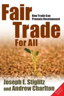 Fair Trade For All : How Trade Can Promote Development, Paperback Book