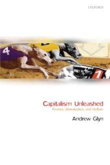 Capitalism Unleashed : Finance, Globalization, and Welfare, Paperback Book