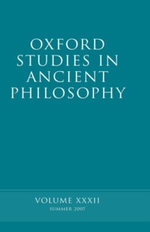 Oxford Studies in Ancient Philosophy XXXII : Summer 2007, Hardback Book