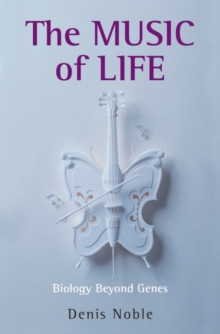 The Music of Life : Biology beyond genes, Paperback Book