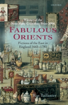 Fabulous Orients : Fictions of the East in England 1662-1785, Paperback / softback Book