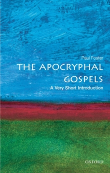 The Apocryphal Gospels: A Very Short Introduction, Paperback Book
