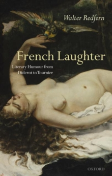 French Laughter : Literary Humour from Diderot to Tournier, Hardback Book