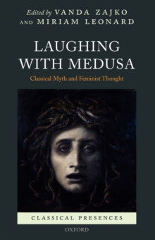 Laughing with Medusa : Classical Myth and Feminist Thought, Paperback / softback Book
