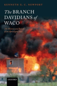 The Branch Davidians of Waco : The History and Beliefs of an Apocalyptic Sect, Hardback Book