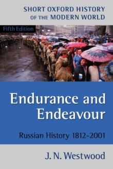 Endurance and Endeavour : Russian History 1812-2001, Paperback Book