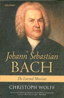 Johann Sebastian Bach : The Learned Musician, Paperback / softback Book