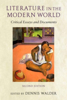 Literature in the Modern World : Critical Essays and Documents, Paperback Book