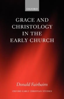Grace and Christology in the Early Church, Paperback / softback Book