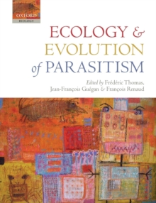 Ecology and Evolution of Parasitism, Paperback / softback Book