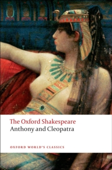 Anthony and Cleopatra: The Oxford Shakespeare, Paperback Book