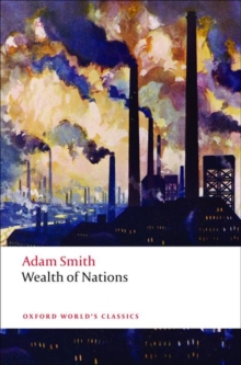 An Inquiry into the Nature and Causes of the Wealth of Nations : A Selected Edition, Paperback Book
