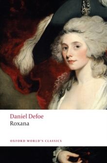 Roxana : The Fortunate Mistress, Paperback Book