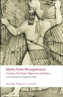 Myths from Mesopotamia : Creation, The Flood, Gilgamesh, and Others, Paperback / softback Book