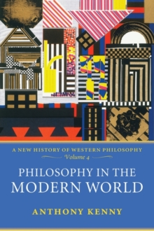 Philosophy in the Modern World : A New History of Western Philosophy, Volume 4, Paperback Book