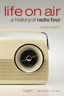 Life On Air : A History of Radio Four, Paperback Book