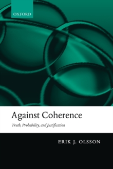 Against Coherence : Truth, Probability, and Justification, Paperback / softback Book