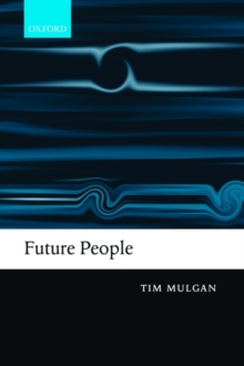 Future People : A Moderate Consequentialist Account of our Obligations to Future Generations, Paperback / softback Book