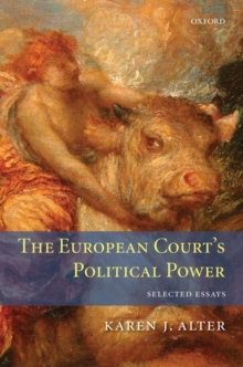 The European Court's Political Power : Selected Essays, Hardback Book