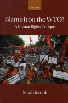 Blame it on the WTO? : A Human Rights Critique, Hardback Book