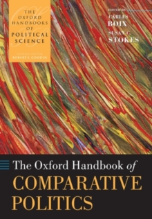 The Oxford Handbook of Comparative Politics, Paperback Book