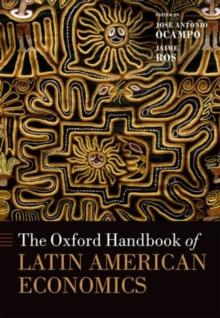 The Oxford Handbook of Latin American Economics, Hardback Book