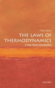 The Laws of Thermodynamics: A Very Short Introduction, Paperback Book