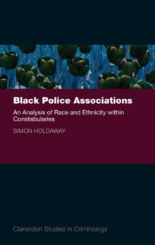 Black Police Associations : An Analysis of Race and Ethnicity within Constabularies, Hardback Book