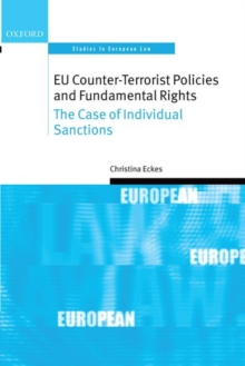 EU Counter-Terrorist Policies and Fundamental Rights : The Case of Individual Sanctions, Hardback Book