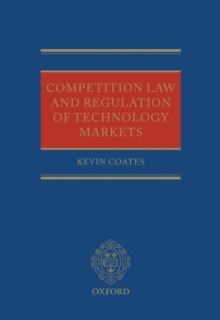 Competition Law and Regulation of Technology Markets, Hardback Book