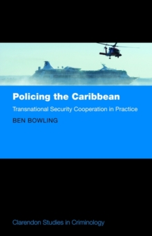Policing the Caribbean : Transnational Security Cooperation in Practice, Hardback Book