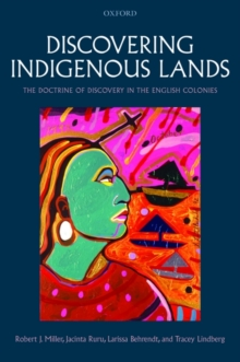 Discovering Indigenous Lands : The Doctrine of Discovery in the English Colonies, Hardback Book