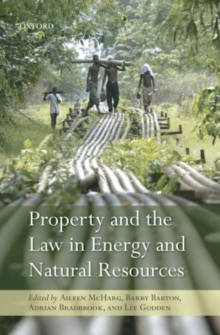 Property and the Law in Energy and Natural Resources, Hardback Book
