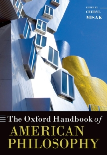 The Oxford Handbook of American Philosophy, Paperback / softback Book