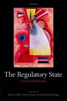 The Regulatory State : Constitutional Implications, Hardback Book