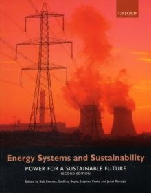 Energy Systems and Sustainability : Power for a Sustainable Future, Paperback Book