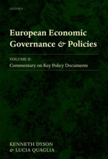 European Economic Governance and Policies : Volume II: Commentary on Key Policy Documents, Hardback Book