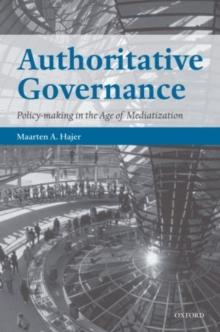 Authoritative Governance : Policy Making in the Age of Mediatization, Paperback / softback Book