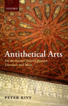 Antithetical Arts : On the Ancient Quarrel Between Literature and Music, Paperback / softback Book