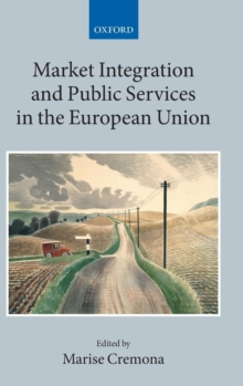 Market Integration and Public Services in the European Union, Hardback Book
