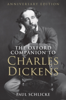 The Oxford Companion to Charles Dickens : Anniversary edition, Hardback Book