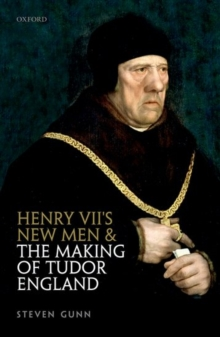 Henry VII's New Men and the Making of Tudor England, Hardback Book