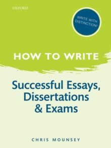 How to Write: Successful Essays, Dissertations, and Exams, Paperback Book