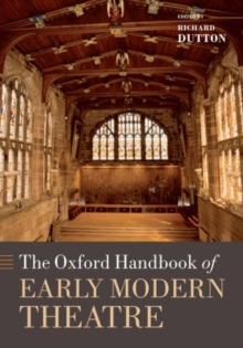 The Oxford Handbook of Early Modern Theatre, Paperback / softback Book