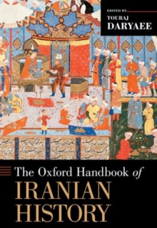 The Oxford Handbook of Iranian History, Hardback Book