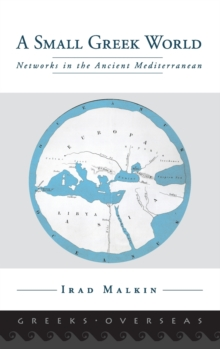 A Small Greek World : Networks in the Ancient Mediterranean, Hardback Book