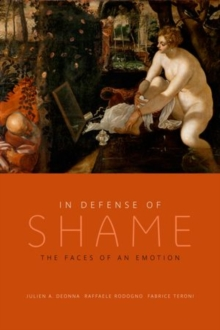 In Defense of Shame : The Faces of an Emotion, Hardback Book