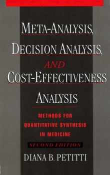 Meta-Analysis, Decision Analysis, and Cost-Effectiveness Analysis : Methods for Quantitative Synthesis in Medicine